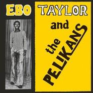 Ebo Taylor, The Pelikans Dance Band | Ebo Taylor And The Pelikans