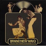 Various | Brand New Wayo - Funk, Fast Times & Nigerian Boogie Badness 1979-1983