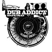 Dub Addict, Pilah, Learoy Green   Dub Addict Sound System #2