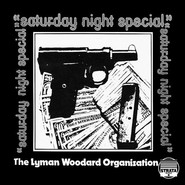 The Lyman Woodard Organization | Saturday Night Special