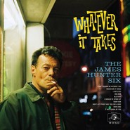 The James Hunter Six | Whatever It Takes