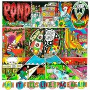 Pond | Man It Feels Like Space Again