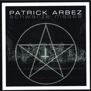 Patrick Arbez   Schwarze Messe