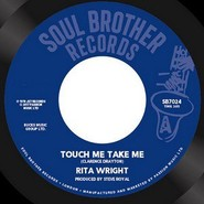 Rita Wright | Touch Me Take Me / Love Is All You Need