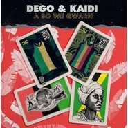Dego, Kaidi Tatham | A So We Gwarn