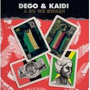 Dego, Kaidi Tatham | A So We Gwarn