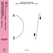 Kuniyuki Takahashi | Early Tape Works (1986 - 1993) Vol. 1