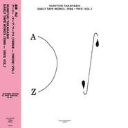 Kuniyuki Takahashi | Early Tape Works (1986 - 1993) Vol. 1