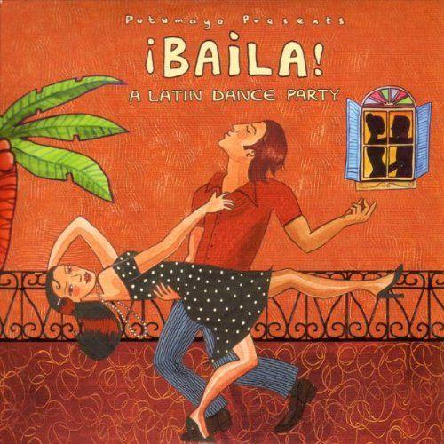 Putumayo Baila! A latin dance party, Putumayo