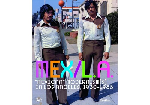MEX/LA: Mexican Modernism(s) in Los Angeles, 1930-1985