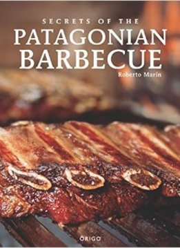 "Origo ""Secrets of the Patagonian barbecue"" Roberto Marin"
