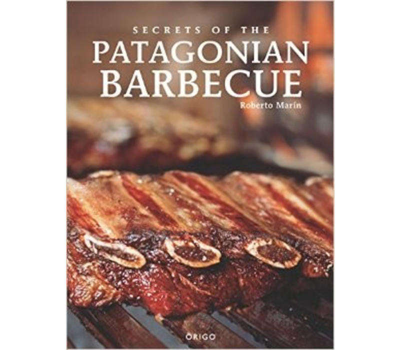 """Secrets of the Patagonian barbecue"" Roberto Marin"