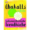 "Dorling Kindersley ""Chakalls Sudaka"" Südamerikanische Trendküche"