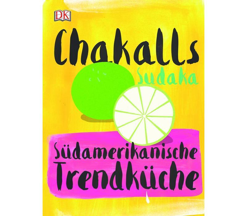 """Chakalls Sudaka"" Südamerikanische Trendküche"