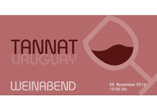 TANNAT WEINABEND - 24. November 2016 I 19:00 Uhr