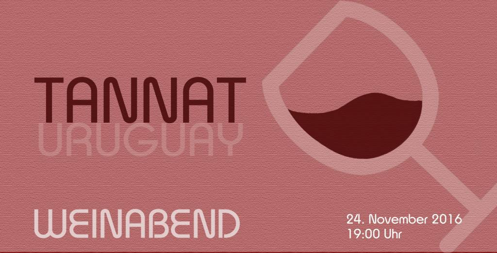 TANNAT WEINABEND - 24. November 2016 I 19:00-22:00 Uhr