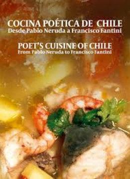 Poet´s cuisine of Chile - Cocina poética de Chile