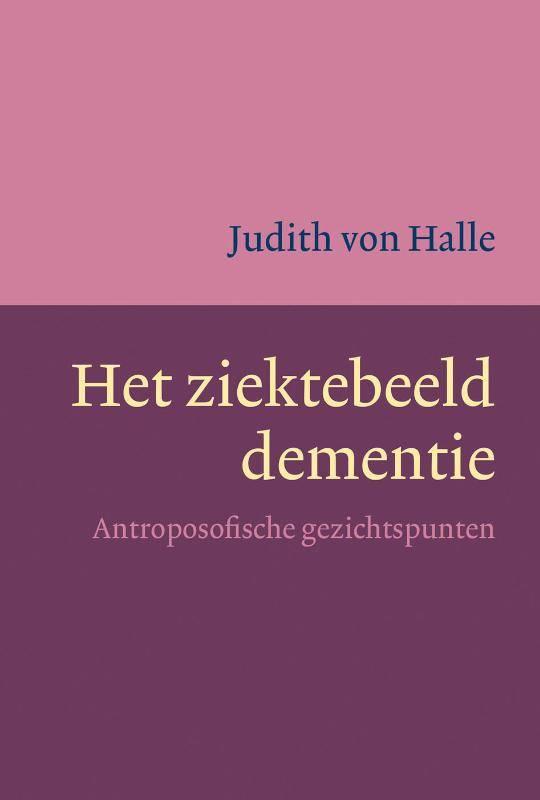 Judith von Halle, Het ziektebeeld Dementie