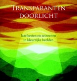 Juul van der Stok, Transparanten doorlicht