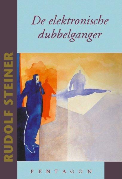 Rudolf Steiner, De elektronische dubbelganger