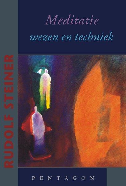 Rudolf Steiner, Meditatie - wezen en techniek
