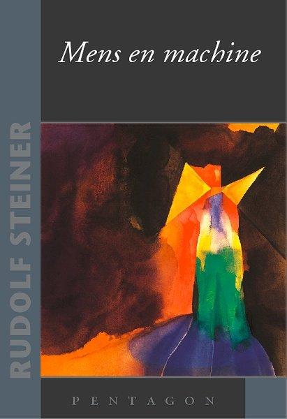 Rudolf Steiner, Mens en machine