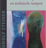 Rudolf Steiner, Natuurrampen en technische rampen