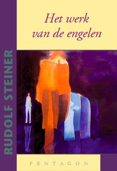 Rudolf Steiner, Het werk van de engelen