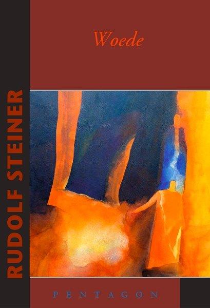 Rudolf Steiner, Woede