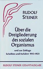 Rudolf Steiner, GA 24 Aufsätze über die Dreigliederung des sozialen Organismus und zur Zeitlage 1915-1921
