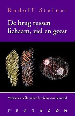 Rudolf Steiner, De brug tussen lichaam en geest