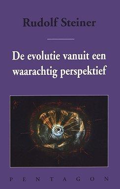 Rudolf Steiner, De evolutie vanuit een waarachtig perspektief