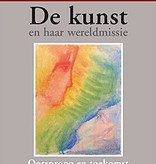 Rudolf Steiner, De Kunst en haar wereldmissie
