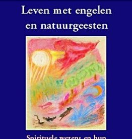 Rudolf Steiner, Leven met engelen en natuurgeesten