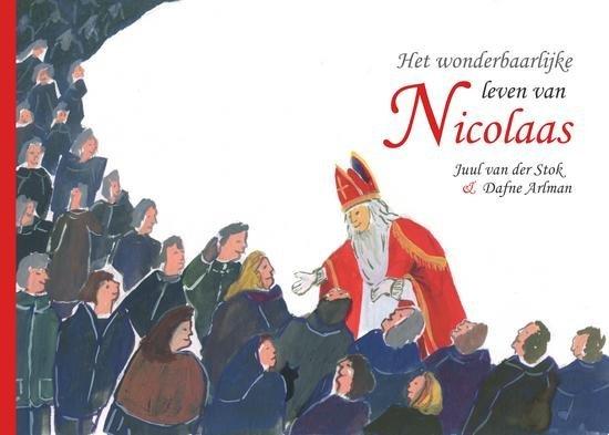 Juul van der Stok en Dafne Arlman, Het wonderbaarlijke leven van Nicolaas