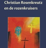 Rudolf Steiner, Christian Rosenkreutz en de rozenkruisers