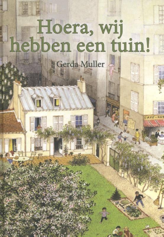 Gerda Muller, Hoera we hebben een tuin!