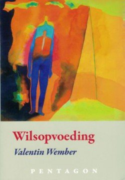 Valentin Wember, Wilsopvoeding