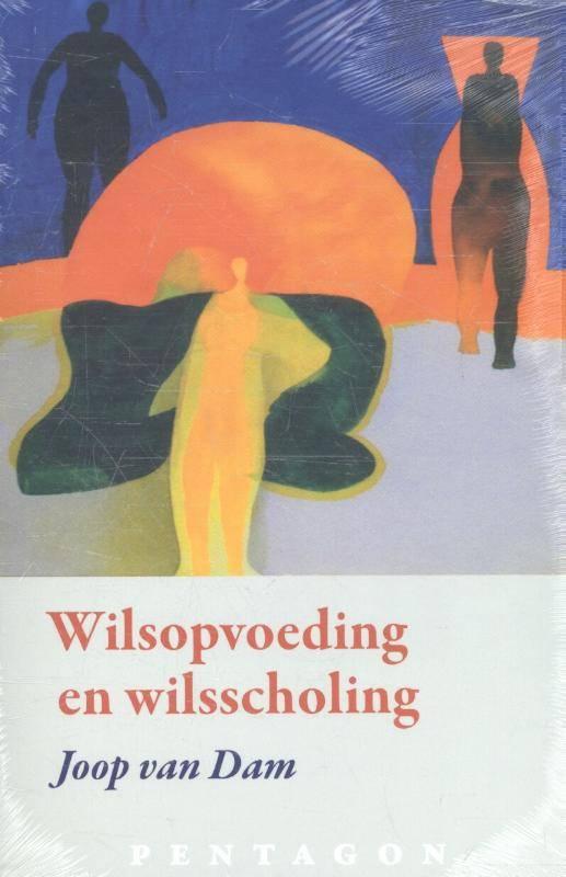Joop van Dam, Wilsopvoeding en wilsscholing