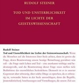 Rudolf Steiner, GA 69d Tod und Unsterblichkeit im Lichte der Geisteswissenschaft