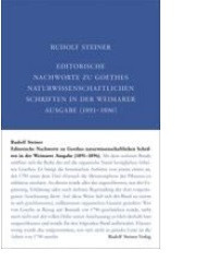 Rudolf Steiner, Editorische Nachworte zu Goethes naturwissenschaftl. Schriften in der Weimarer Ausgabe (1891-1896) GA 001-F