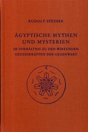 Rudolf Steiner, Ägyptische Mythen und Mysterien GA 106