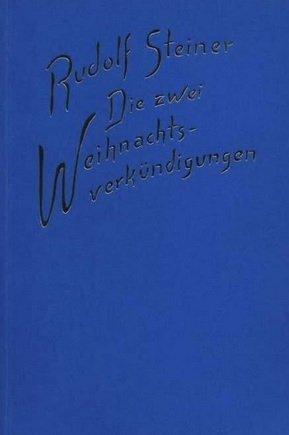 Rudolf Steiner, Die zwei Weihnachtsverkündigungen