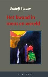 Rudolf Steiner, Het kwaad in mens en wereld