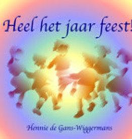 Hennie de Gans, Heel het jaar feest!