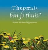 Hennie de Gans, Timpetuis, ben je thuis?