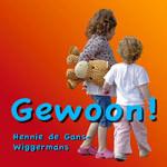 Hennie de Gans, Gewoon!