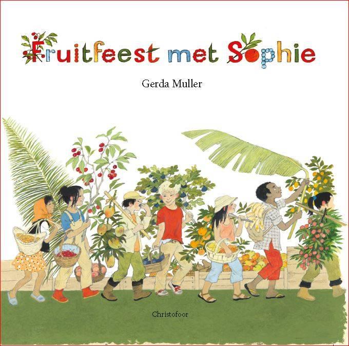 Gerda Muller, Fruitfeest met Sophie