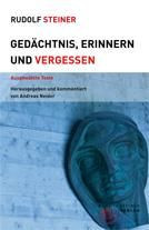 Rudolf Steiner, Gedächtnis, Erinnern und Vergessen (5367)