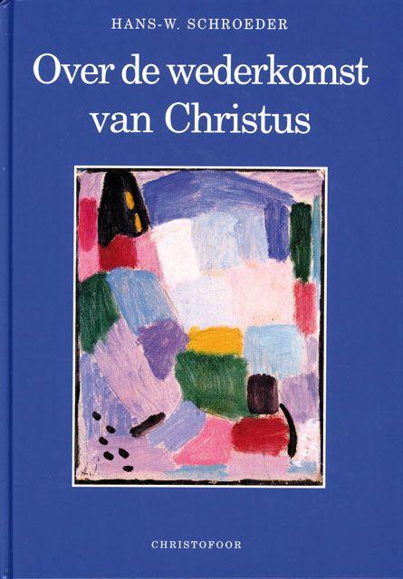 Hans-W. Schroeder, Over de Wederkomst van Christus